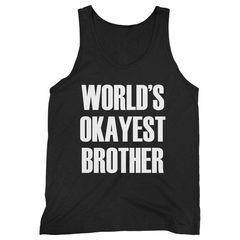 World's Okayest Brother Man's Tank Top