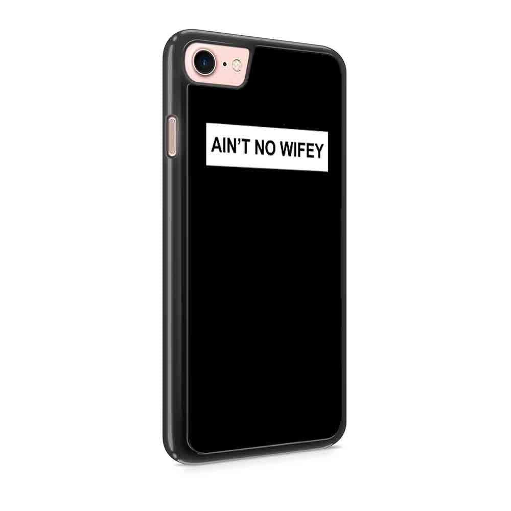 Ain T No Wifey Funny Christmas Classy Gift Iphone 7 / 7 Plus / 6 / 6s / 6 Plus / 6S Plus / 5 / 5S / 5C Case