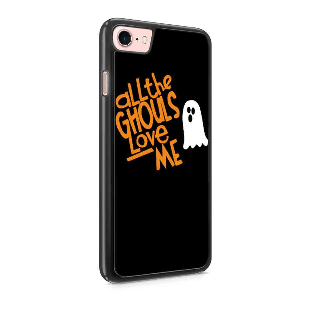 All The Ghouls Love Me Halloween Iphone 7 / 7 Plus / 6 / 6s / 6 Plus / 6S Plus / 5 / 5S / 5C Case