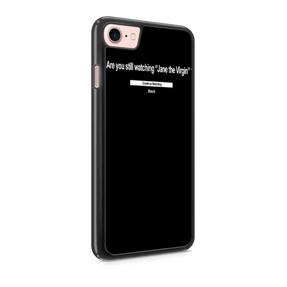 Are You Still Watching Netflix Jane The Virgin Iphone 7 / 7 Plus / 6 / 6s / 6 Plus / 6S Plus / 5 / 5S / 5C Case
