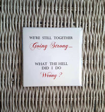 Valentine Card - Funny Anniversary card - Still Going Strong
