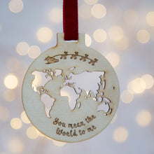 You mean the world to me christmas bauble