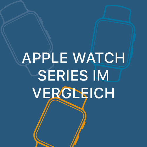 Apple Watches Series im Vergleich