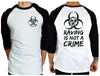 Raving is Not a Crime Raglan - Chaotic Clothing