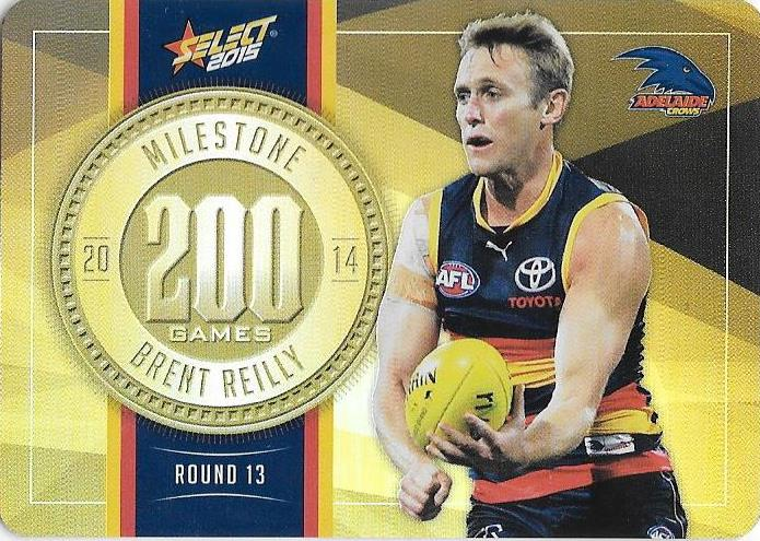 Brent Reilly, 200 Games Milestone, 2015 Select AFL Champions