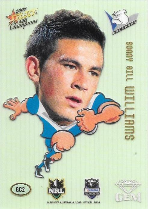 Sonny Bill Williams, Gem, 2008 Select NRL Champions