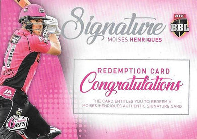 Moises Henriques, Signature Redemption, 2017-18 Tap'n'play CA BBL 07 Cricket