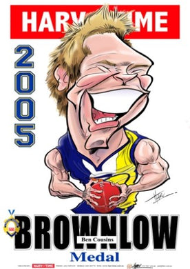 Ben Cousins, 2005 Brownlow, Harv Time Poster