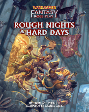 Warhammer Fantasy Roleplay Rough Nights and Hard Days