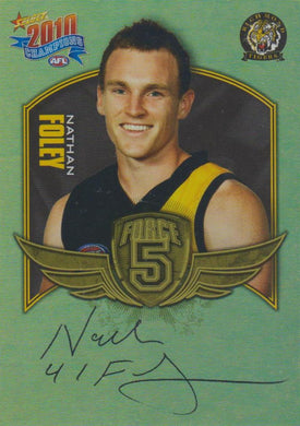 Nathan Foley, Force 5, 2010 Select AFL Champions