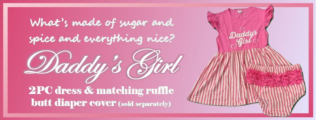 What's sugar and spice and everything nice? Daddy's Girl. Two piece dress and matching ruffle butt diaper cover