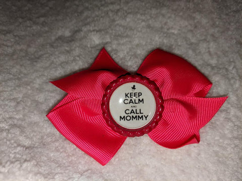 Keep Calm and Call Mommy's Bottle Cap Boutique Hair Bow