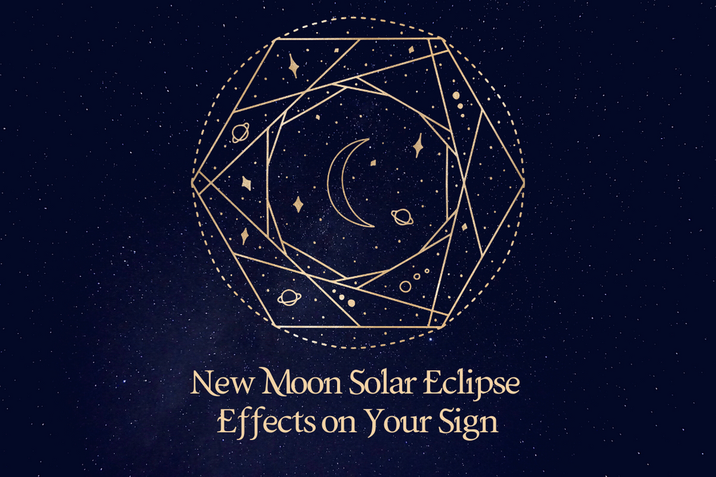 How is this New Moon Solar Eclipse effecting your Sign?