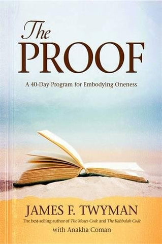 James F. Twyman - The Proof: A 40-Day Program for Embodying Oneness