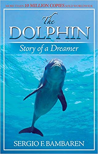 The Dolphin: Story of a Dreamer by Sergio F. Bambaren