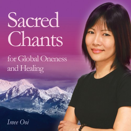Imee Ooi-Sacred Chants for Global Healing and Oneness