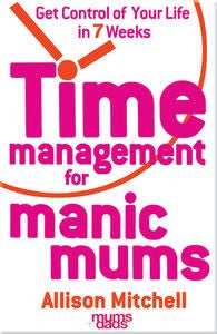 Allison Mitchell-Time Management For Manic Mums