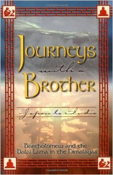 Bartholomew & Dalai Lama XIV-Journeys With a Brother Japan to India