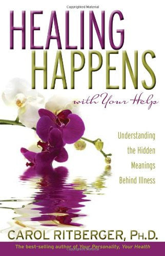 Carol Ritberger-Healing Happens With Your Help
