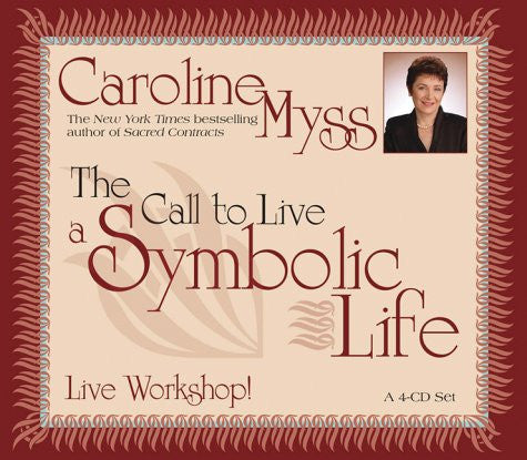 Caroline Myss-The Call to live a Symbolic Life