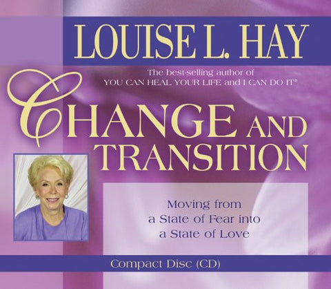 Louise L. Hay-Change and Transition