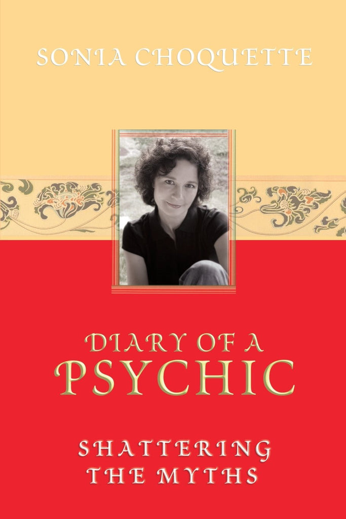 Sonia Choquette-Diary of a Psychic: Shattering the Myths