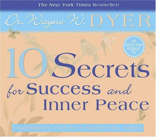 Dr.Wayne W. Dyer-10 Secrets for success and inner peace
