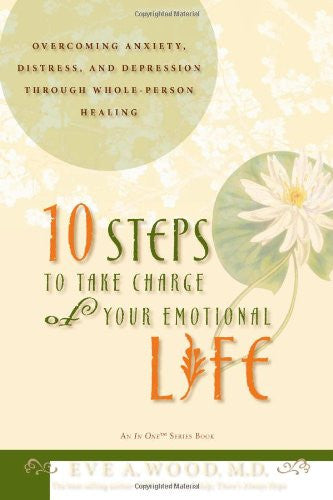 Dr. Eve A. Wood-10 Steps to Take Charge of Your Emotional Life