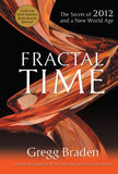 Gregg Braden -Fractal Time: The Secret of 2012 and a New World Age