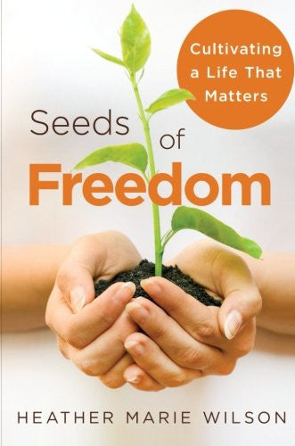 Heather Marie Wilson-Seeds of Freedom