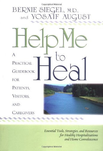 Bernie Siegel M.D.-Help Me To Heal