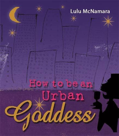 Lulu McNamara-How to be an Urban Goddess Paperback