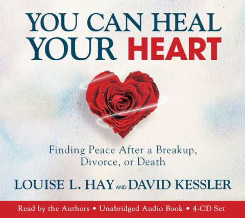 Louise L. Hay & David Kessler-You Can Heal Your Heart