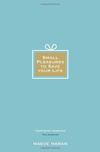 Maeve Haran-Small Pleasures to Save Your Life