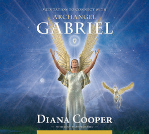 Diana Cooper-Meditation to connect with Archangel Gabriel
