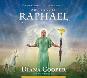 Diana Cooper-Meditation to connect with Archangel Raphael