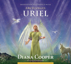 Diana Cooper-Meditation to connect with Archangel Uriel