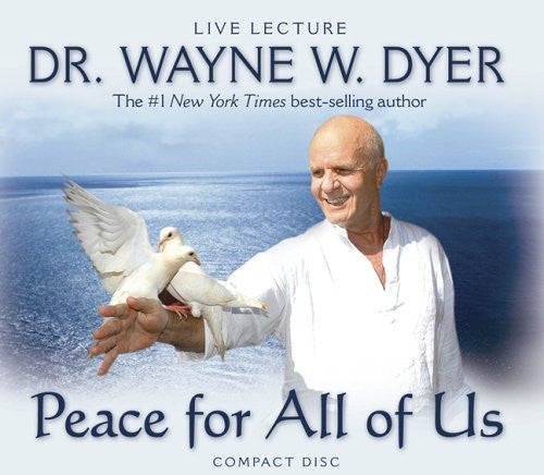 Dr. Wayne W. Dyer -Peace For All Of Us