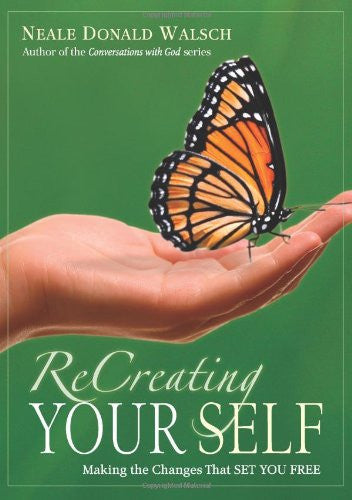Neale Donald Walsch -ReCreating Your Self