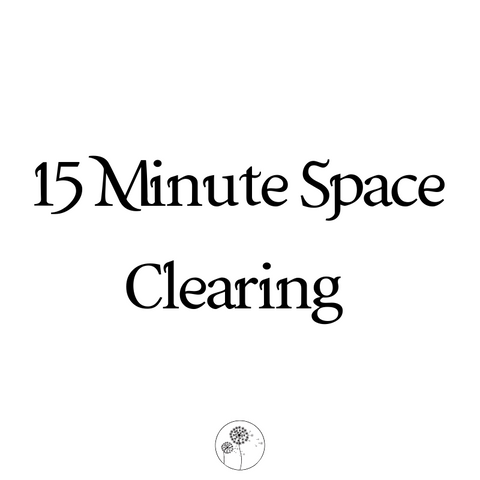 15 Minute Space Clearing