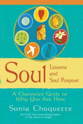 Sonia Choquette-Soul Lessons and Soul Purpose