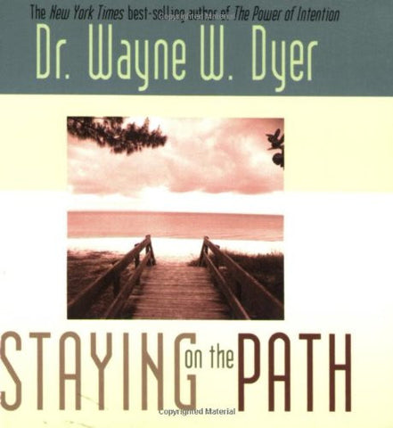 Wayne W. Dyer-Staying on the Path