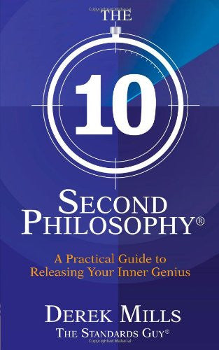 Derek Mills-The 10-Second Philosophy
