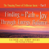 Esther Hicks and Jerry Hicks-The Amazing Power of Deliberate Intent Part 2