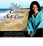 Cheryl Richardson-The Art of Extreme Self Care