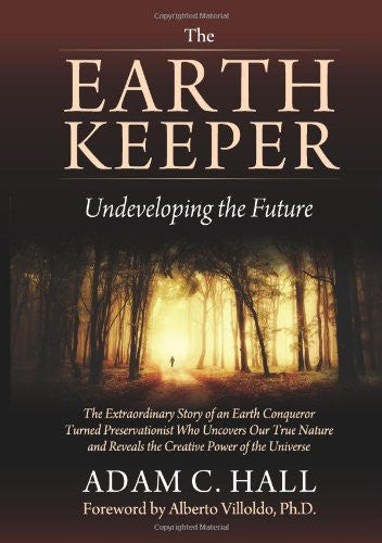 Adam C. Hall-The EarthKeeper: Undeveloping the Future