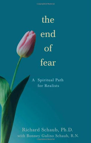 Richard Schaub Ph.D-The End of Fear