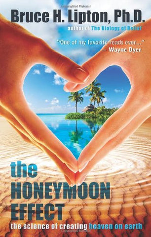Bruce H. Lipton Ph.D-The Honeymoon Effect