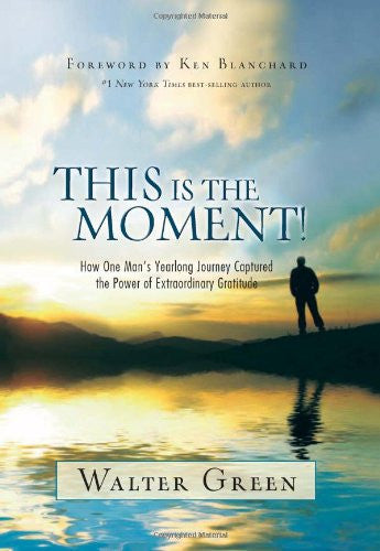Walter Green-This Is the Moment!
