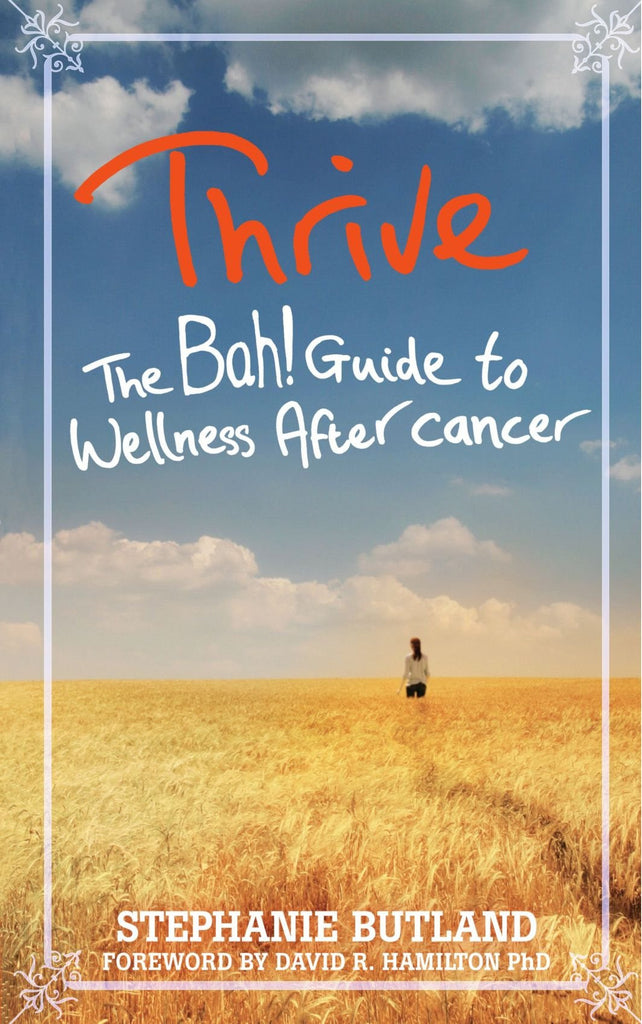 Stephanie Butland-Thrive: The Bah! Guide to Wellness After Cancer
